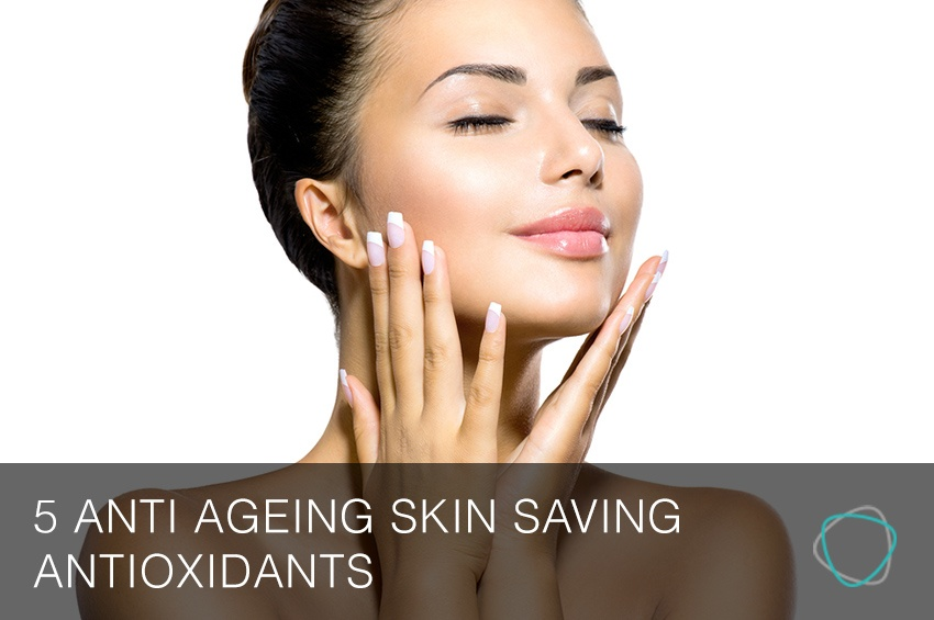 5_Anti_Ageing_Skin_Saving_Antioxidants.jpg
