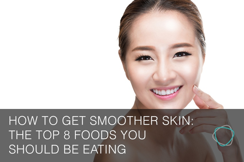 How_To_Get_Smoother_Skin_The_Top_8_Foods_You_Should_Be_Eating.jpg