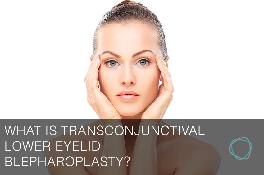 What_is_Transconjunctival_Lower_Eyelid_Blepharoplasty