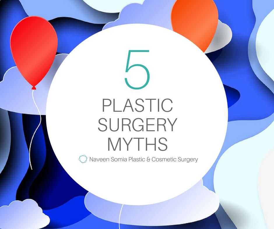 naveen somia plastic surgery plastic surgery myths
